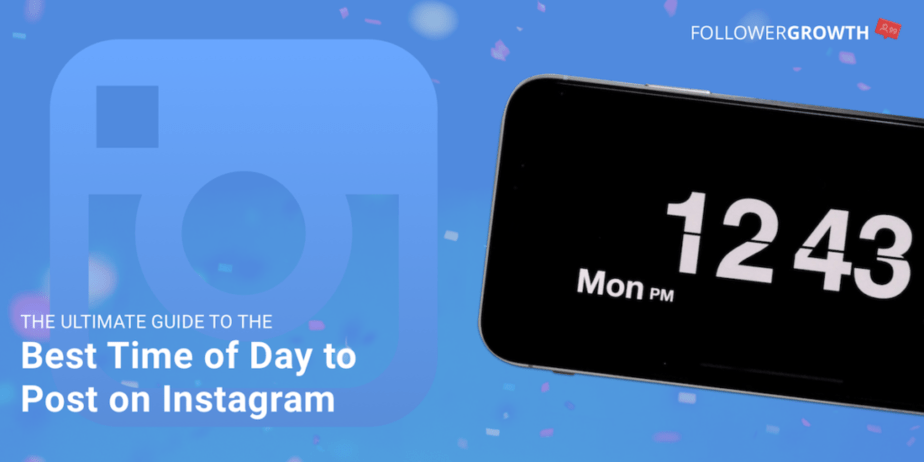 The Ultimate Guide to the Best Time of Day to Post on Instagram