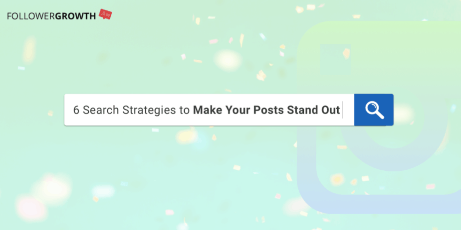 6 Search Strategies to Make Your Posts Stand Out