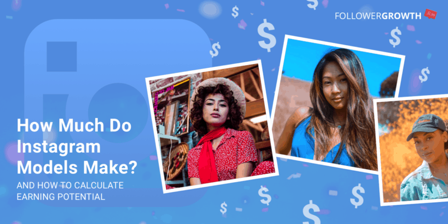How Much Do Instagram Models Make and How to Calculate Earning Potential