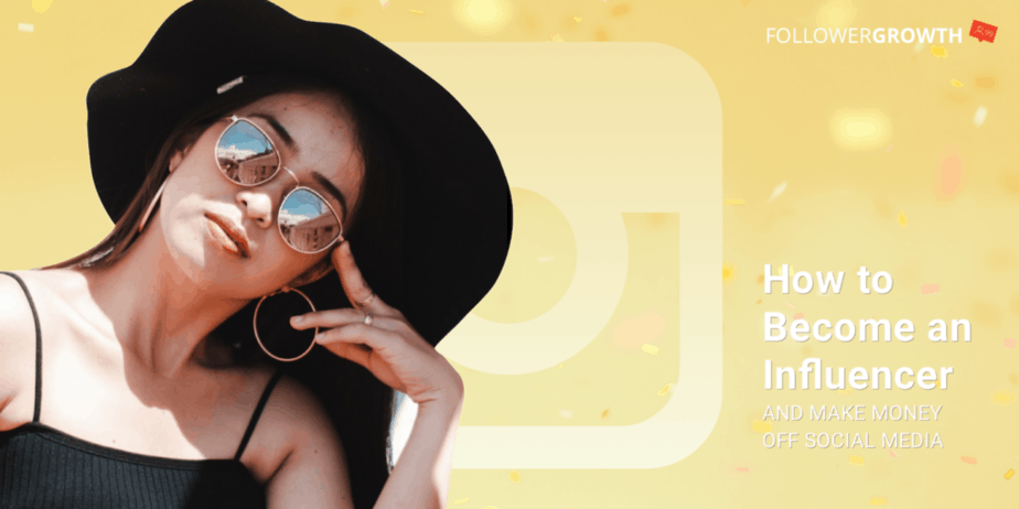 How to Become an Instagram Influencer and Make Money off Social Media