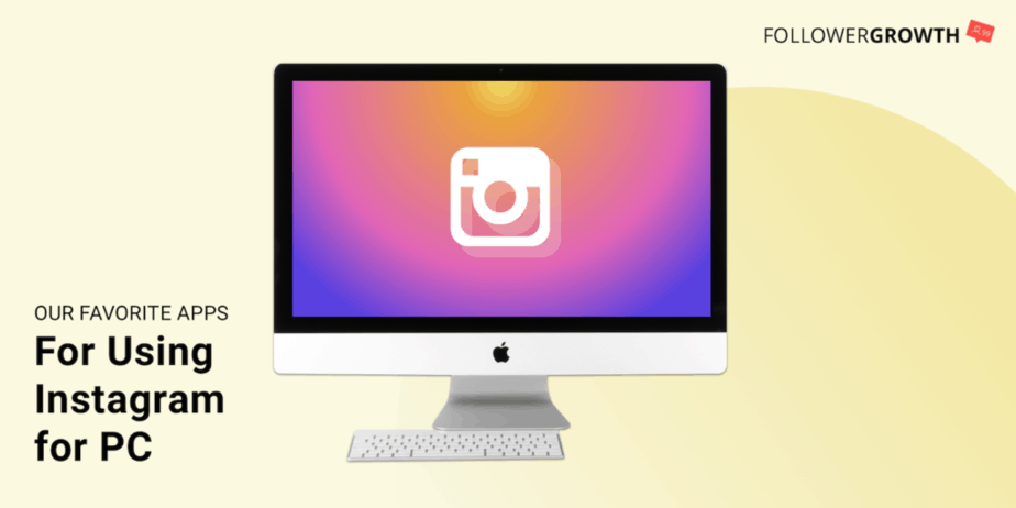 Our Favorite Apps for Using Instagram for PC - Followergrowth